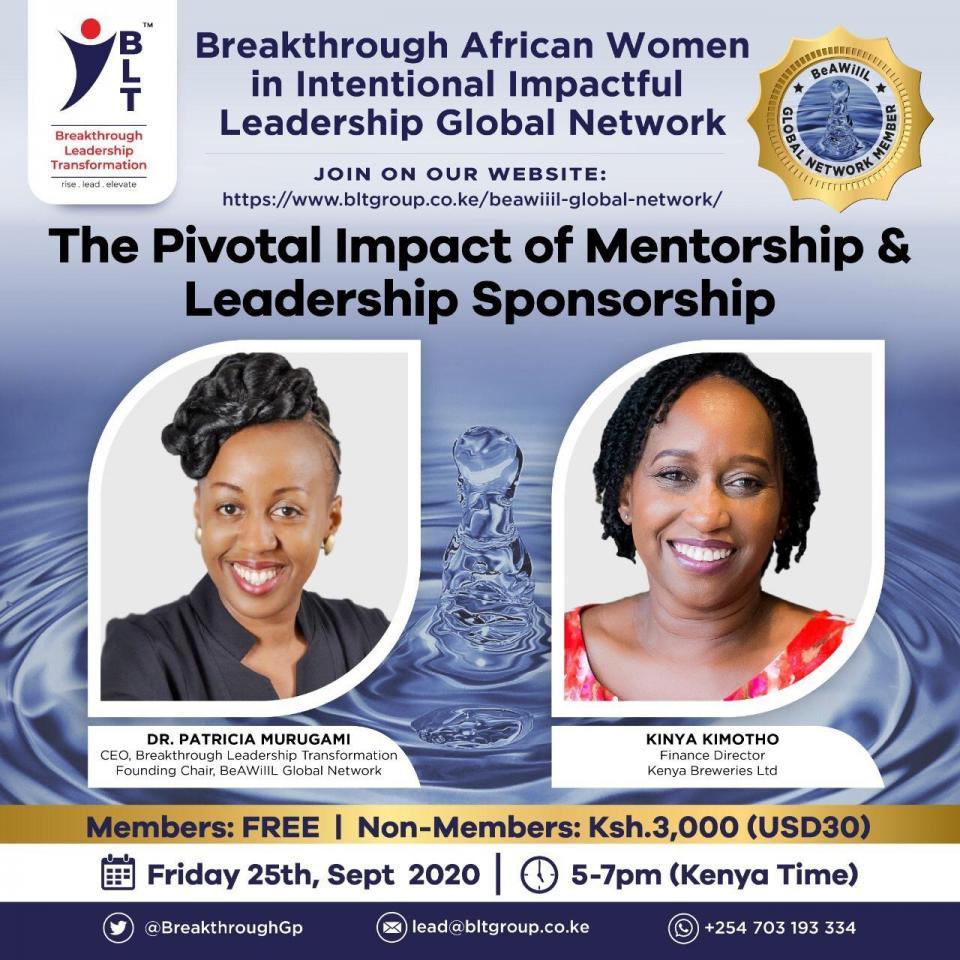 BeAWillL Global Network September 2020; The Pivotal Impact of Mentorship  & Leadership Sponsorship