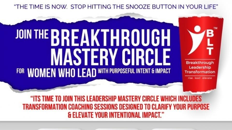 The Breakthrough Mastery Circle for Women who Lead with Purposeful Impact and Intent